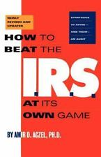 How to Beat the I.R.S. at Its Own Game: Strategies to Avoid-and-ExLibrary