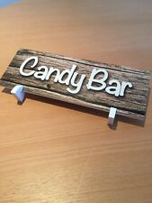 Candy Bar Sign, Wood Style Printed On 5mm Hard Board With Stand 30x11cm