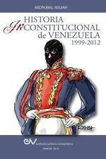 Historia Inconstitucional de Venezuela 1999-2012 by Asdr�bal Aguiar (2012,...