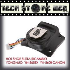 YONGNUO YN-565EX YN-560 YN-560II TTL CANON BASE SLITTA PARTE RICAMBIO FLASH