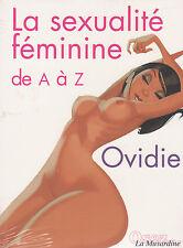 LA SEXUALITE FEMININE DE A à Z EROTIQUE Ovidie La Musardine Eros Erotique livre