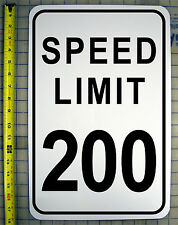 "SPEED LIMIT 200 MPH SIGN 12"" X 18"" ALUMINUM"