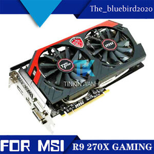 For MSI Radeon R9 270X GAMING GDDR5 2GB 256-Bit Graphics Card