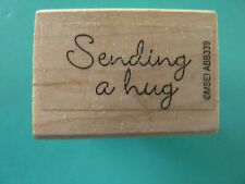 Sending a Hug - Sentiment MY SENTIMENTS EXACTLY Rubber Stamp