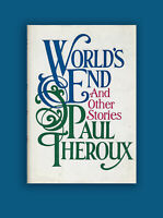 World's End And Other Stories Paul Theroux HC 1st Edition, 1st Print HC Book