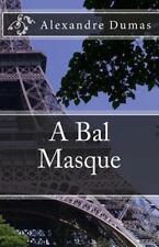 A Bal Masque by Alexandre Dumas (2014, Paperback)