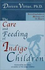 The Care and Feeding of Indigo Children by Doreen Virtue (2001, Paperback)