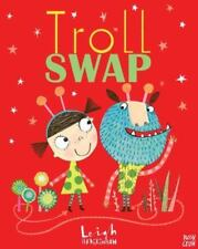 Troll Swap by Leigh Hodgkinson (2014, Picture Book)