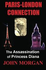 Paris-London Connection: The Assassination of Princess Diana NEW BOOK