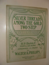 Silver Threads Among the Gold Two-Step 1910 by  H P Danks, Walter Phillips
