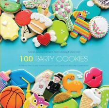 100 Party Cookies: A Step-by-Step Guide to Baking Super-Cute Cookies for Life's