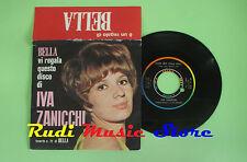 LP 45 7'' IVA ZANICCHI Caro mio Non tornar mai 1965 italy  PROMO BELLA no cd mc