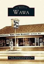 Wawa [Images of America] [PA] [Arcadia Publishing]
