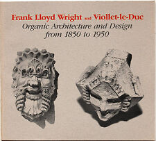 Frank Lloyd Wright & Viollet-le-Duc/Organic Architecture & Design from 1850-1950