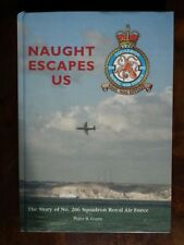 Naught Escapes Us; The Story of No. 206 Squadron Royal Air Force - Gunn