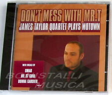 THE JAMES TAYLOR QUARTET PLAYS MOTOWN - DON'T MESS WITH MR.T - CD Sigillato