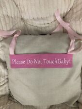 Please Do Not Touch Baby Fabric Sign