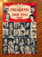The Presidents And Their Wives Washington To Kennedy, 1962 The Haskin Service