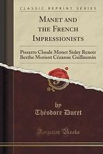 Manet and the French Impressionists : Pissarro Claude Monet Sisley Renoir...