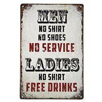 "Men No Shirt Sign No Service Ladies Free Drinks Retro Metal Sign 8"" x 12"""