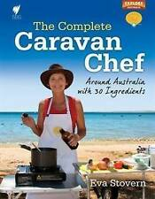 Complete Caravan Chef ' Eva Stovern