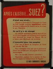 Affiche APRES L'ALGERIE… SUEZ ? 1956 Parti Communiste Français