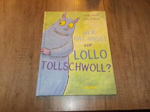 Wer hat Angst vor Lollo Tollschwoll? - Dubisy / Woot - Kinderbuch - Geb - 2018