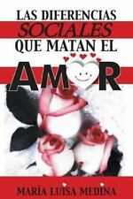 Las Diferencias Sociales Que Matan el Amor by Mar�a Luisa Medina (2013,...