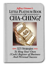 Jeffrey Gitomer's Little Platinum Book of Cha-Ching *Signed by Author*