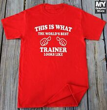 Trainer T-shirt This is What The World's Best Trainer Looks Like T-shirt Gym Tee