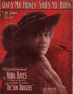 1912 Dat's Ma Honey sho's Yo' Born by Joe Jordan showing Nora Bayes-Sun Dodgers