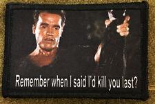 Schwarzenegger Commando Movie Morale Patch Sully Kill You Last Tactical Mil-spec