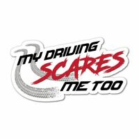 My driving scares me too bad driver road rage funny warning Car Sticker Decal