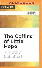 The Coffins of Little Hope : A Novel by Timothy Schaffert (2016, MP3 CD,...