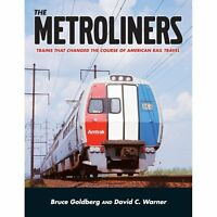 The METROLINERS: Trains That Changed the Course of American Rail Travel NEW BOOK
