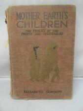 Mother Earth's Children Fruits & Vegetable Elizabeth Gordon Antique Book MCMX1V