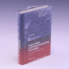 Digital Video and Audio Broadcasting Technology: A 3rd Ed by Walter Fischer