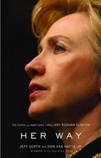 Her Way: The Hopes and Ambitions of Hillary Rodham Clinton Jeff Gerth, Don Van
