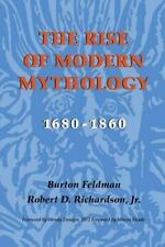 The Rise of Modern Mythology, 1680-1860 by Robert D., Jr. Richardson and...
