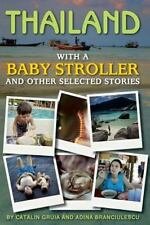Thailand with a Baby Stroller : And Other Selected Stories by Catalin Gruia.