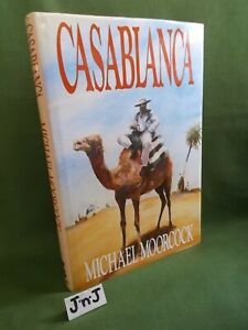 MICHAEL MOORCOCK CASABLANCA 1ST UK ED HB 1989 LONG INSCRIPTION & SIGNATURE
