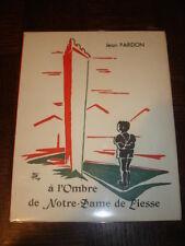 A L'OMBRE DE NOTRE-DAME DE LIESSE - Jean Pardon 1980 - Picardie - Aisne