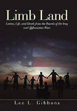 Limb Land : Letters, Life, and Death from the Bowels of the Iraq and...