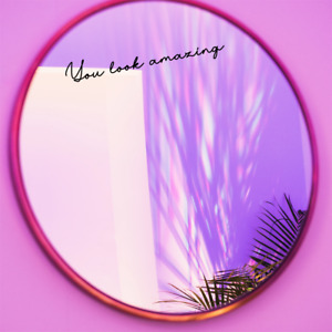 You look amazing Sticker for Bathroom Mirror Bedroom Hairdressing Salon Decal
