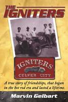 The Igniters of Culver City Book ~A Hot Rod Club in the late 40s~BRAND NEW! scta