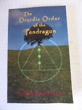 The Druidic Order Of The Pendragon by Colin Robertson 2004 Paperback