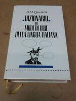 M. Quartu - DIZIONARIO DEI MODI DI DIRE DELLA LINGUA ITALIANA - 1994 - 1° Ed.