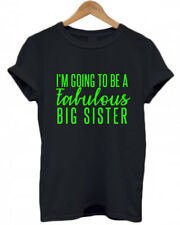 I'M GOING TO BE A FABULOUS BIG SISTER, SIS, Family, Baby, Childs Adults T-Shirt