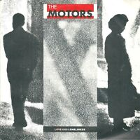 "The Motors ‎– Love And Loneliness  7"" Vinyl 45rpm"