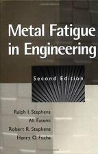 Metal Fatigue in Engineering (A Wiley-Interscie, Stephens, Fatemi, Stephens,+=